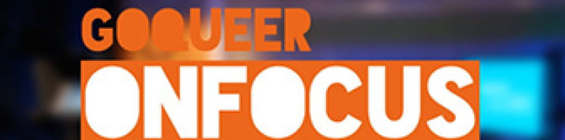 GOQUEER ON FOCUS – Feb 18